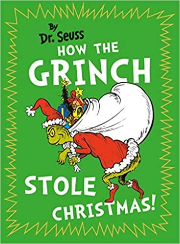 HOW THE GRINCH STOLE CHRISTMAS Dr. Seuss